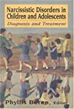 Narcissistic Disorders in Children and Adolescents, , 0765701243