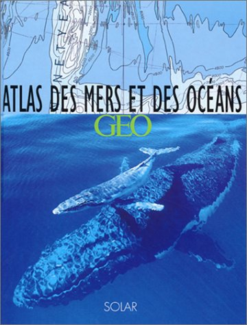 Atlas des mers et des océans Relié – 29 novembre 2001 Collectif Solar 2263031618 Océanographie