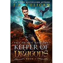 Keeper of Dragons: The Prince Returns (Keeper of Dragons, Book 1)