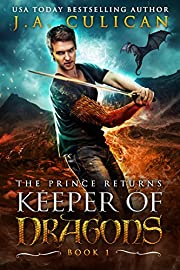 Keeper of Dragons: The Prince Returns (Keeper of Dragons, Book 1) (The Keeper of Dragons)