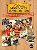 Extreme Makeover (Home Edition): The Official Companion Book