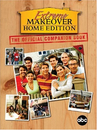 Extreme Makeover: The Official Companion Book