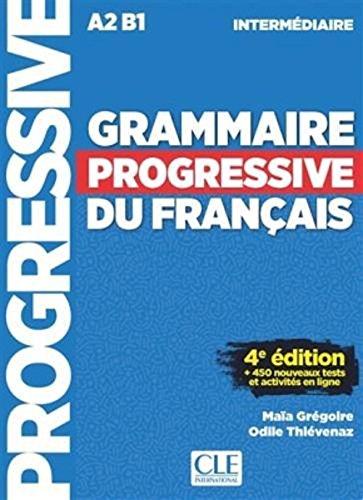 Grammaire Progressive Du Francais - Niveau Intermédiaire A2B1 - LIVRE - 4ème Edition - 450 Nouveaux Tests French Edition