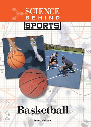 Basketball (Science Behind Sports) PDF