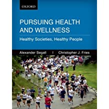 Pursuing Health and Wellness: Healthy Societies, Healthy People