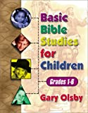 Basic Bible Studies for Children, Gary Olsby, 0899008534