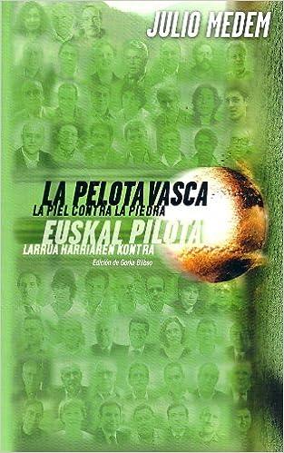 La Pelota Vasca (La Piel Contra Lapiedra): Amazon.es: Medem Lafont ...