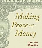 Making Peace with Money, Jerrold J. Mundis, 0740700405