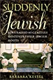 Suddenly Jewish, Barbara Kessel, 1584650389