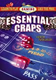 Essential Craps: A Guide for Players and Dealers