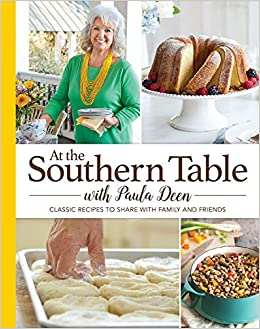 At The Southern Table With Paula Deen: Paula Deen: 9781943016068:  Amazon.com: Books