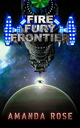 Fire Fury Frontier (Fire Fury Saga Book 2)