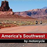 America s Southwest by Motorcycle 2020: The beautiful nature of the Wild West seen from the saddle of a motorbike (Calvendo Places)