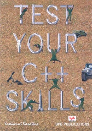 Test Your C++ Skills by Yashavant Kanetkar (2003-03-14)