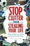 Stop Clutter from Stealing Your Life:...