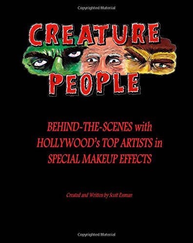 Creature People: Behind-The-Scenes With Hollywood's Top Artists In Special Makeup Effects