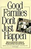 Good Families Just Don't Happen, Catherine Garcia-Prats and Joseph Garcia-Prats, 155850804X