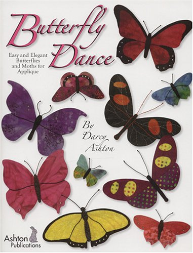 Butterfly Dance - Easy and Elegant Butterflies and Moths for Applique