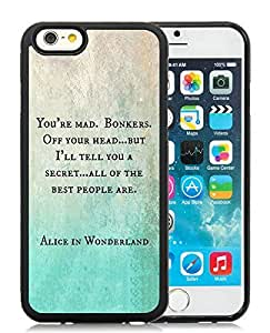 Alice in Wonderland You're Mad Cheshire Cat Book Quote Black Cool Photo Custom iPhone 6 4.7 Inch TPU Phone Case