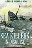 img - for Sea Killers in Disguise: Q Ships and Decoy Raiders of WW1 book / textbook / text book