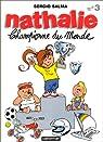 Nathalie, tome 3 : Championne du monde par Salma