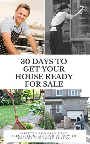 How To Get Your House Ready For Sale In 30 Days: Mission Possible by [Deay, Norah]