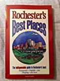 Rochester's Best Places: The Indispensable Guide to Rochester's Best Restaurants, Nightlife, Arts, Shopping, and More by Francis R. Basile front cover