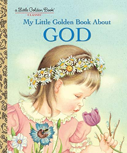 My Little Golden Book About God from Golden Inspirational