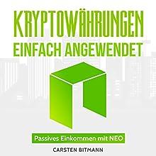 Kryptowährungen einfach angewendet 1: Passives Einkommen mit NEO Hörbuch von Carsten Bitmann Gesprochen von: Christoph Lebbrow