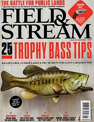 (Field & Stream Magazine May 2017 | 25 Trophy Bass Tips)