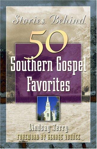 Stories Behind 50 Southern Gospel Favorites, Vol. 1