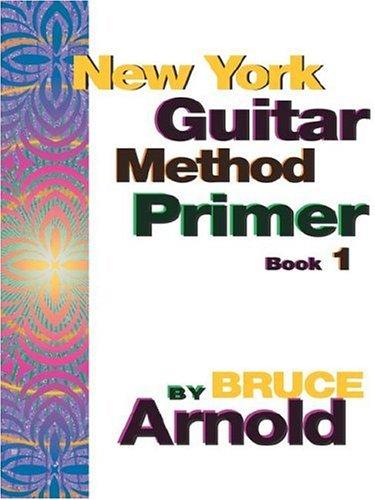 New York Guitar Method Primer Book One (Bk. (New York Guitar Method Primer)