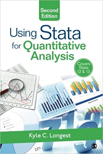 Using Stata For Quantitative Analysis: Kyle C. Longest