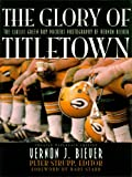 img - for The Glory of Titletown: The Classic Green Bay Packers Photography of Vernon Biever book / textbook / text book