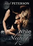 While You Were Sleeping #1 (BDSM Erotica)