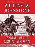 Warpath of the Mountain Man, William W. Johnstone, 0786280611