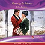 Marrying the Mistress | Juliet Landon