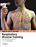 Respiratory Muscle Training, Alison McConnell, 0702050202