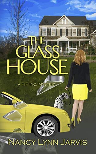 The Glass House: A PIP Inc. Mystery by [Jarvis, Nancy Lynn]