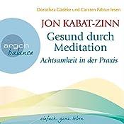 Gesund durch Meditation: Achtsamkeit in der Praxis | Jon Kabat-Zinn