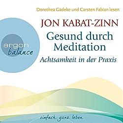 Gesund durch Meditation: Achtsamkeit in der Praxis