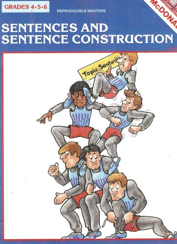 Sentences and Sentence Construction: Grades 4,5,6 - Teacher's Edition, Reproducible (Construction Reproducible Book)