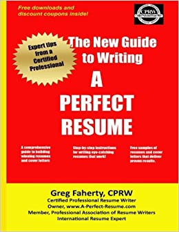the new guide to writing a perfect resume the complete guide to writing resumes cover letters and other job search documents greg faherty cprw