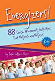 Energizers! : 88 Quick Movement Activities That Refresh and Refocus, K-6, Roser, Susan Lattanzi, 1892989336