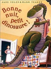 Bonne nuit, petit dinosaure ! par Yolen