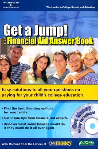 Get A Jump:Financial Aid Answer Book 1ed (Financial Aid Answer Book: Your Quick-Reference Guide to Paying for College (W/CD))
