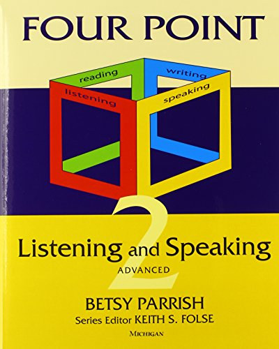 Four Point Listening and Speaking 2: Advanced English for Academic Purposes