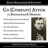 Co. (Company) Aytch: 10 Biographies and Memoirs (+Bonus Content)