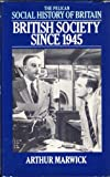 British Society since Nineteen Forty-Five, Arthur Marwick, 0713910755