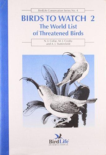 Birds to Watch: The World List of Threatened Birds